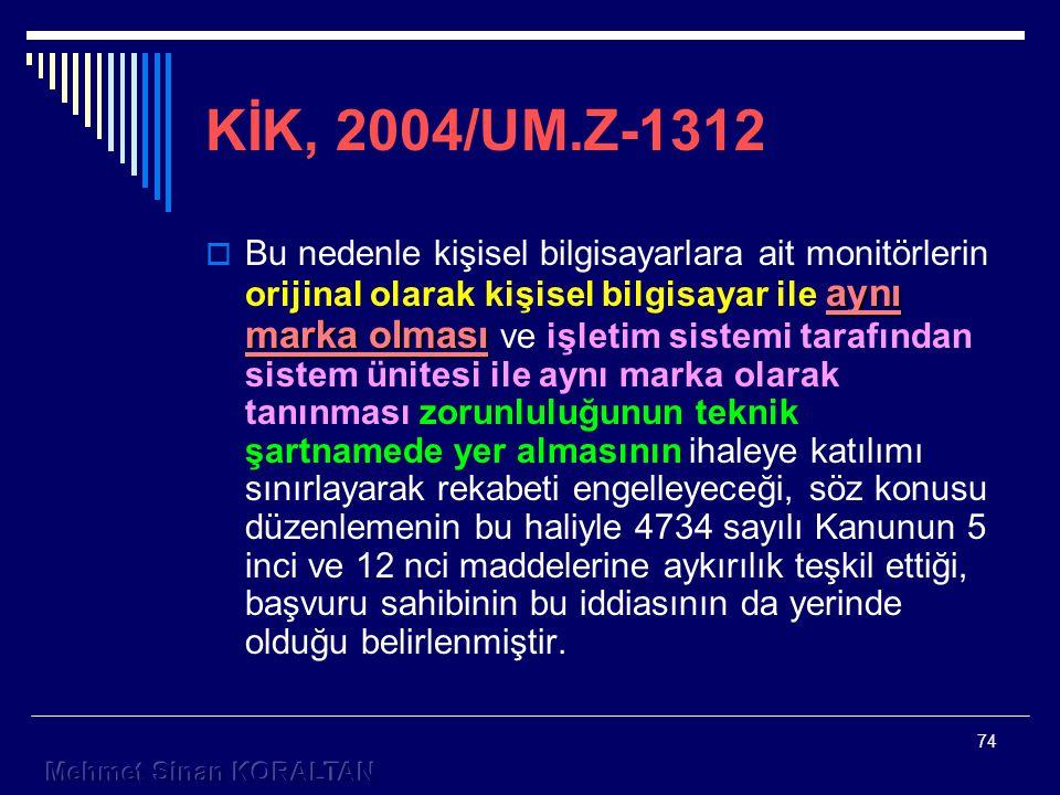 KİK, 2004/UM.Z-1312
