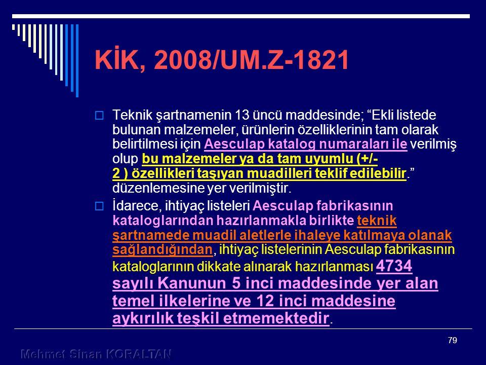 KİK, 2008/UM.Z-1821