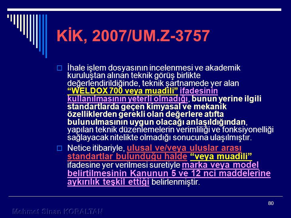 KİK, 2007/UM.Z-3757
