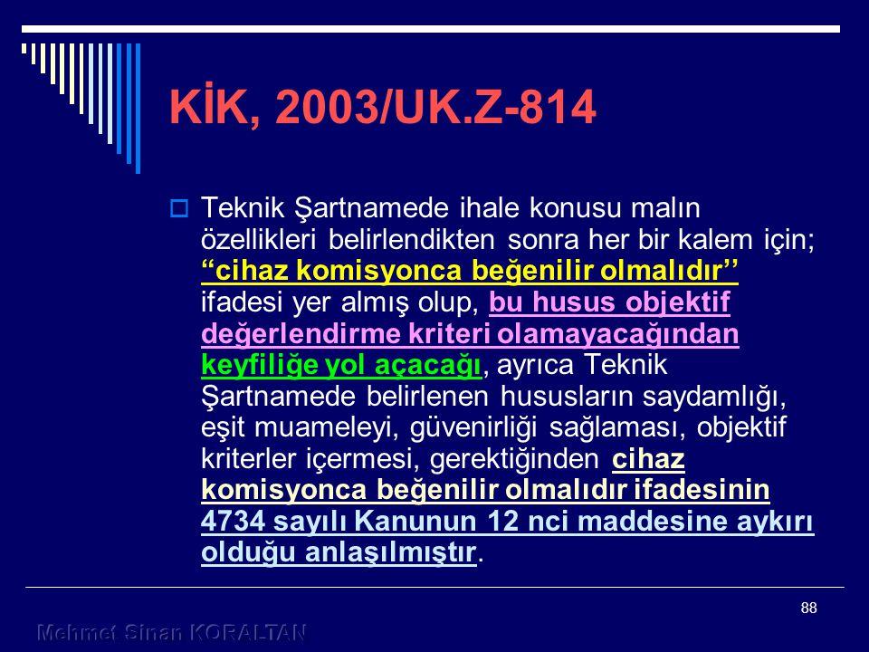 KİK, 2003/UK.Z-814