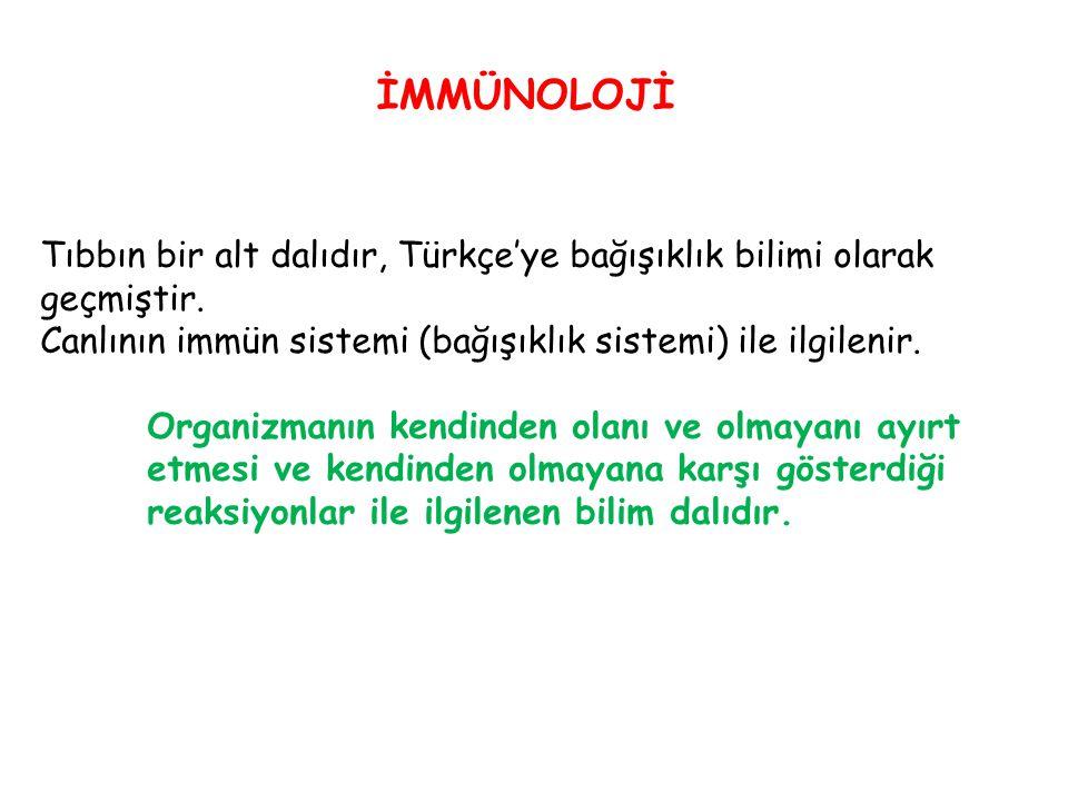 İMMÜNOLOJİ Tıbbın bir alt dalıdır, Türkçe'ye bağışıklık bilimi olarak geçmiştir. Canlının immün sistemi (bağışıklık sistemi) ile ilgilenir.