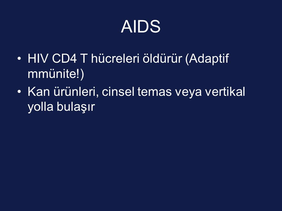 AIDS HIV CD4 T hücreleri öldürür (Adaptif mmünite!)