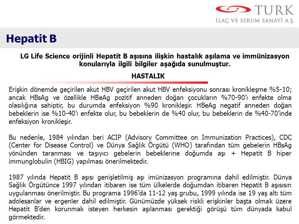 Hepatit B LG Life Science orijinli Hepatit B aşısına ilişkin hastalık aşılama ve immünizasyon konularıyla ilgili bilgiler aşağıda sunulmuştur.