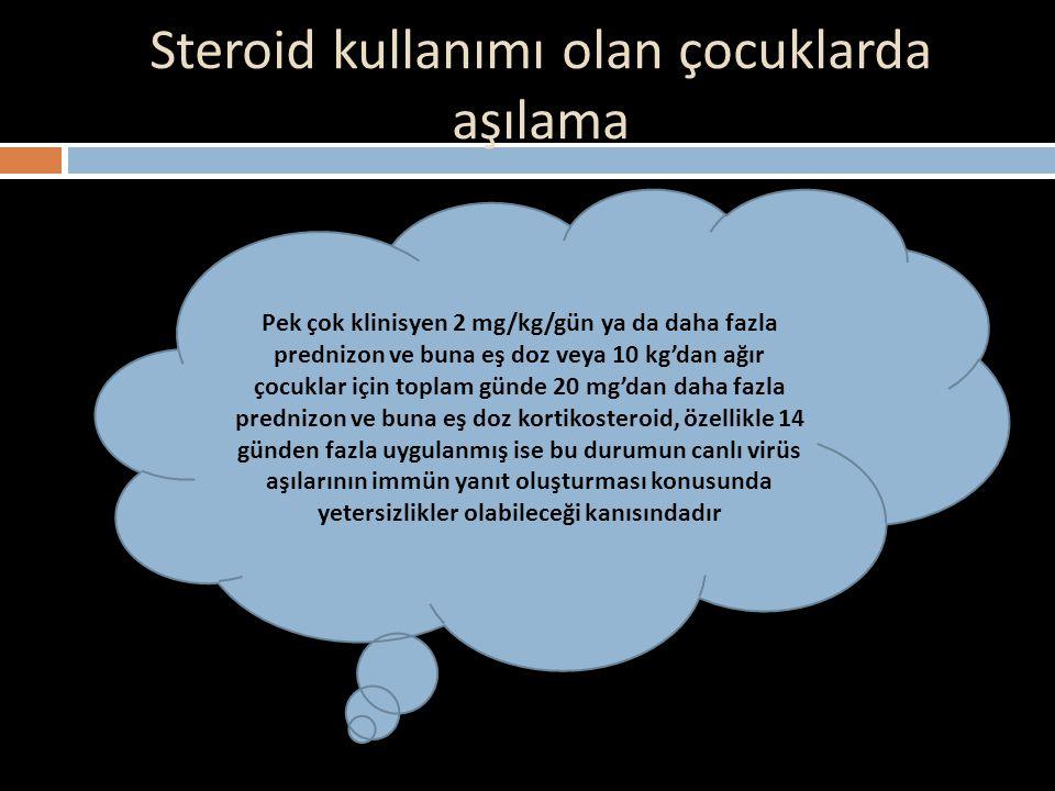 Steroid kullanımı olan çocuklarda aşılama