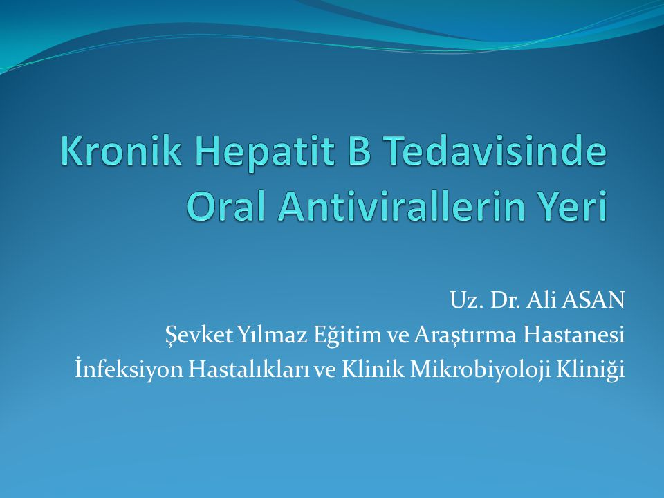 Kronik Hepatit B Tedavisinde Oral Antivirallerin Yeri