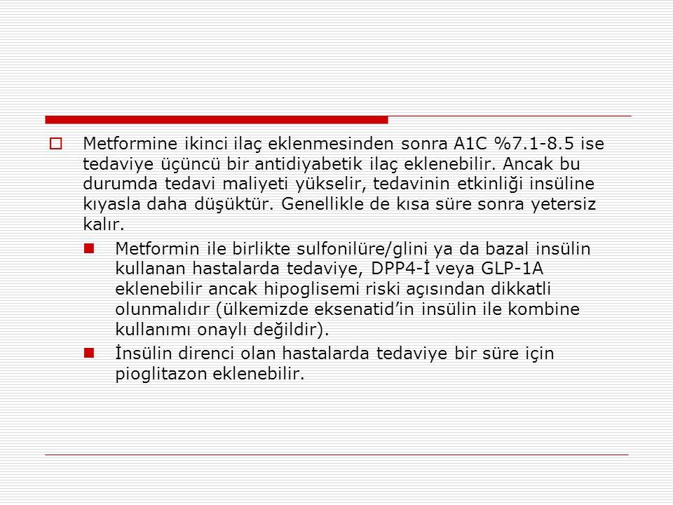 Metformine ikinci ilaç eklenmesinden sonra A1C %7. 1-8