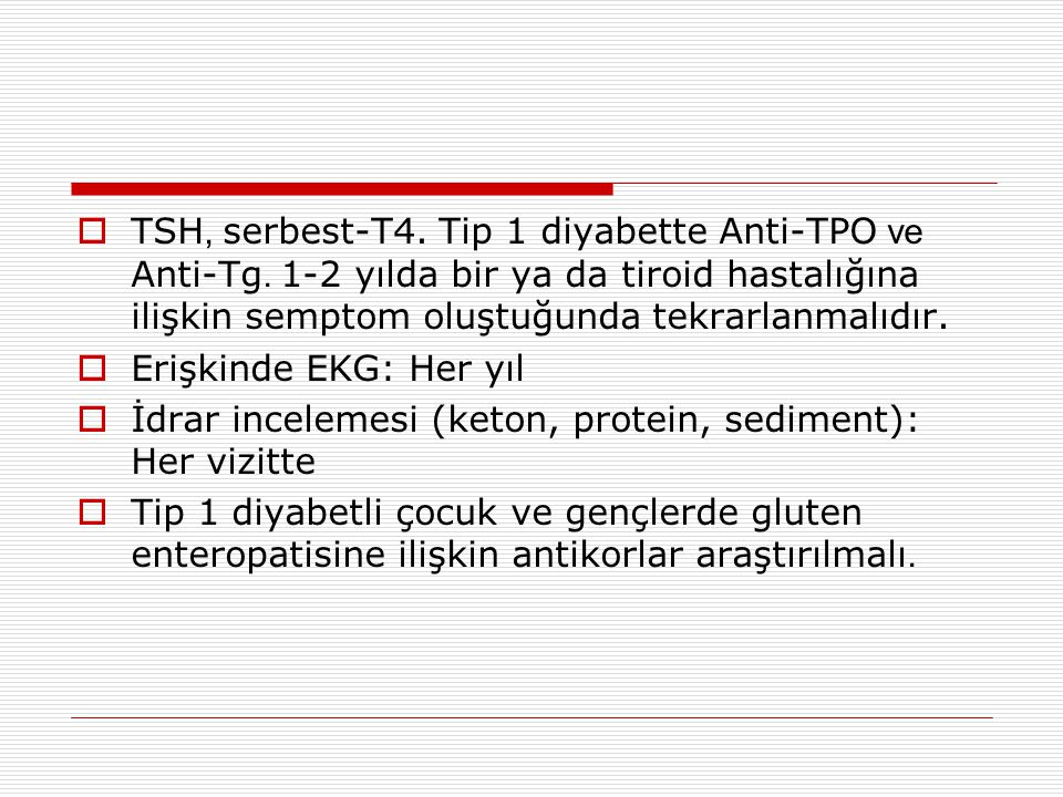 TSH, serbest-T4. Tip 1 diyabette Anti-TPO ve Anti-Tg