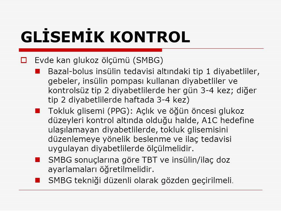 GLİSEMİK KONTROL Evde kan glukoz ölçümü (SMBG)