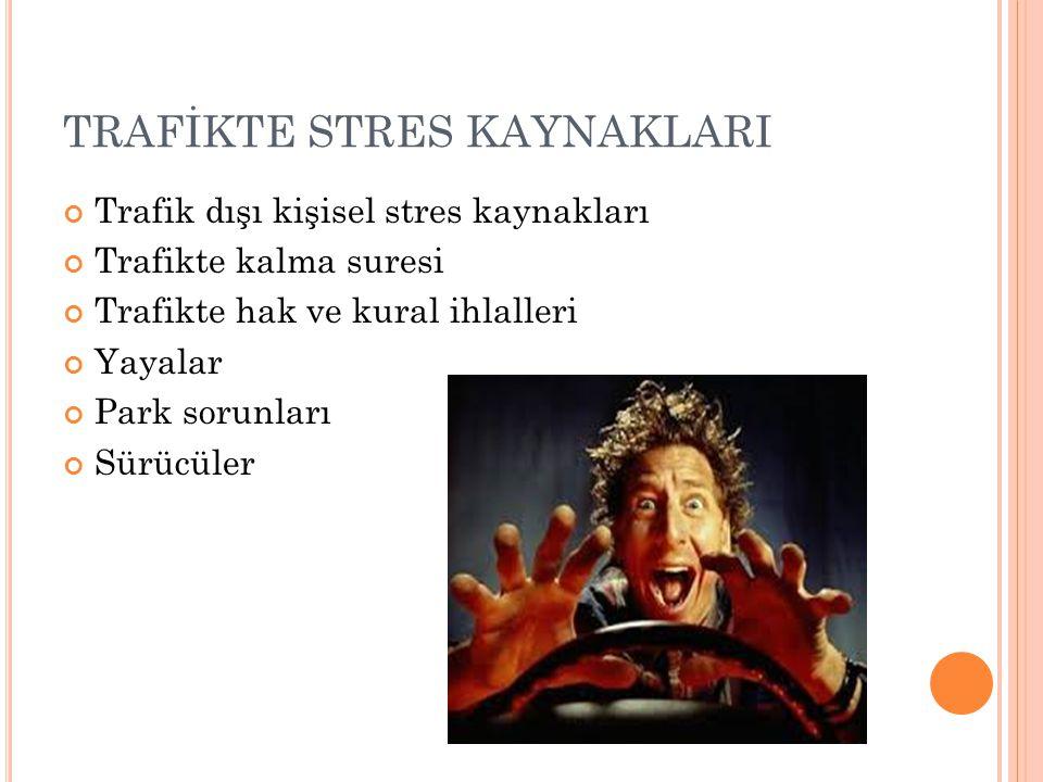 TRAFİKTE STRES KAYNAKLARI