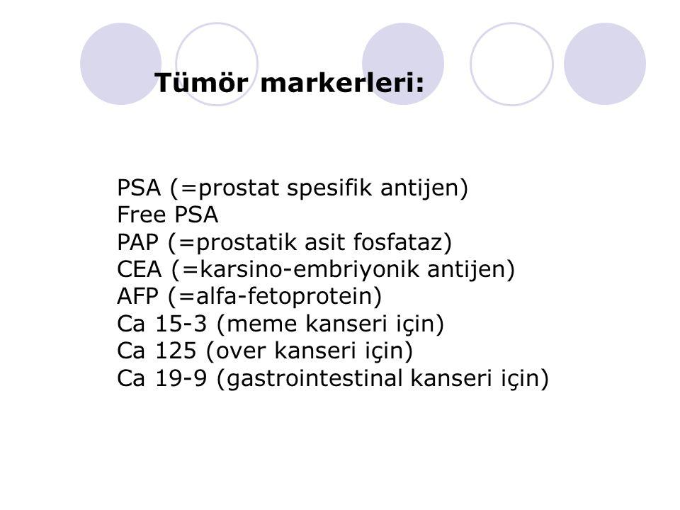 Tümör markerleri: PSA (=prostat spesifik antijen) Free PSA