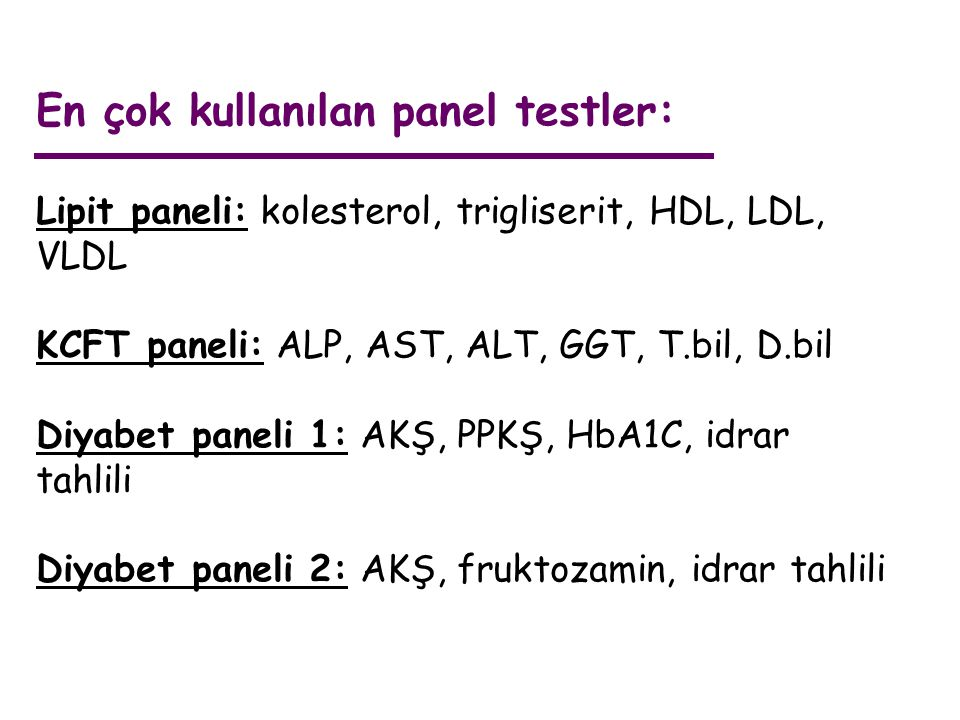 En çok kullanılan panel testler: