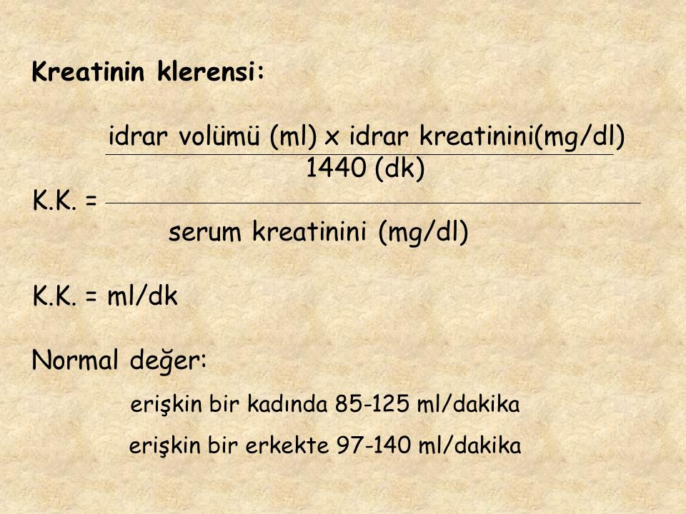idrar volümü (ml) x idrar kreatinini(mg/dl) 1440 (dk) K.K. =