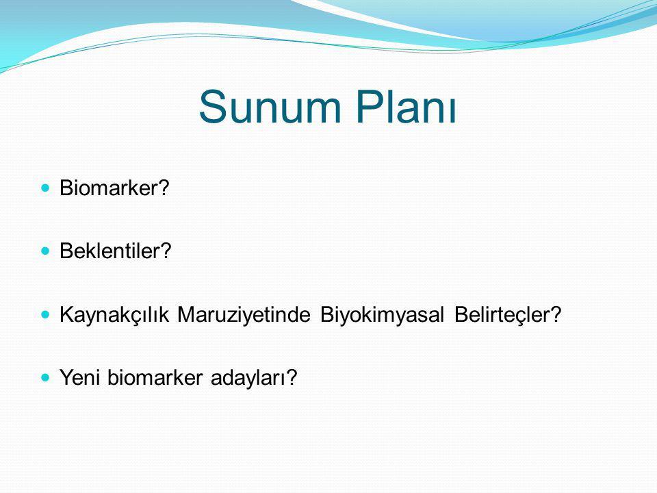 Sunum Planı Biomarker Beklentiler