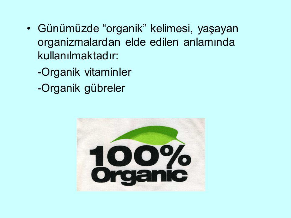 Günümüzde organik kelimesi, yaşayan organizmalardan elde edilen anlamında kullanılmaktadır: