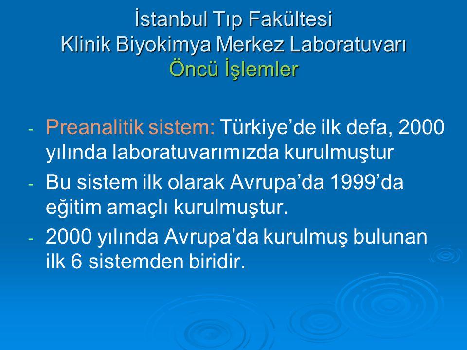 İstanbul Tıp Fakültesi Klinik Biyokimya Merkez Laboratuvarı Öncü İşlemler