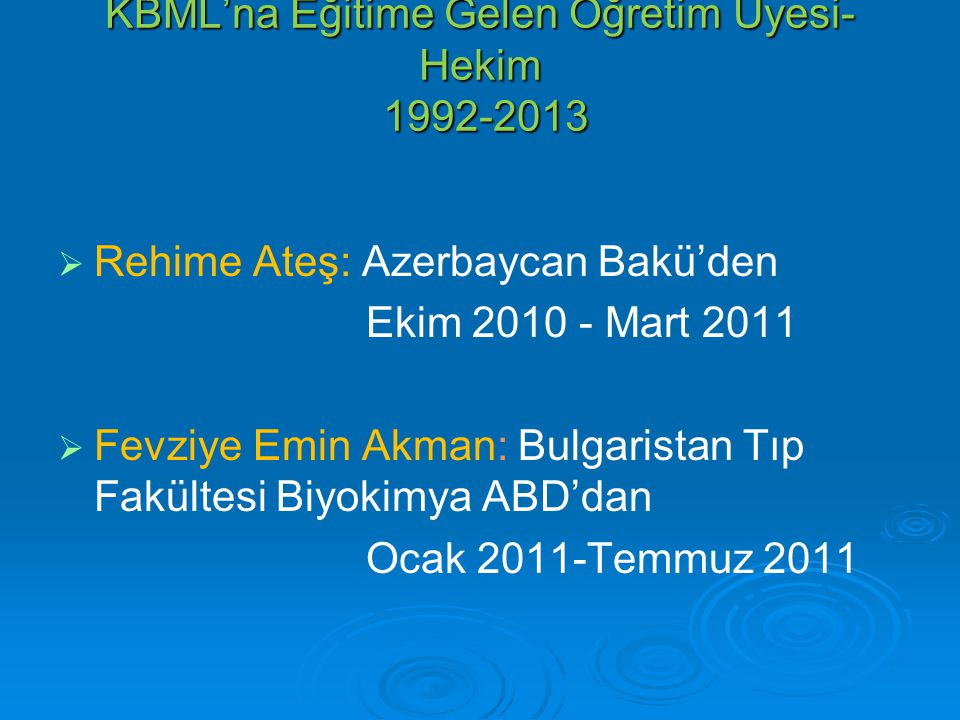 KBML'na Eğitime Gelen Öğretim Üyesi-Hekim 1992-2013