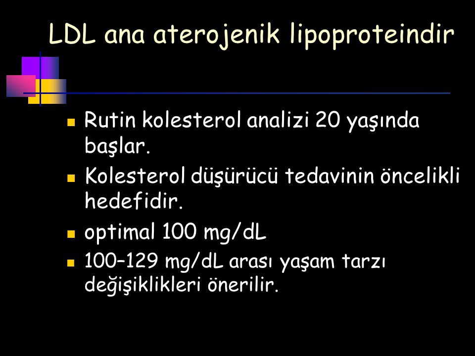 LDL ana aterojenik lipoproteindir