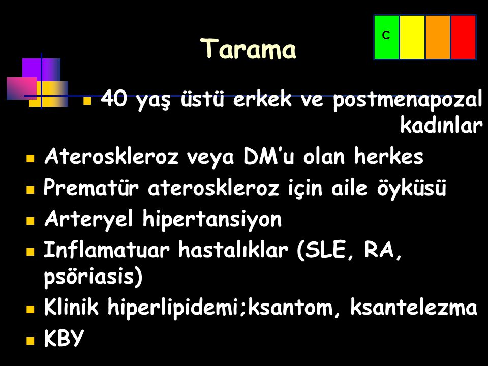 Tarama 40 yaş üstü erkek ve postmenapozal kadınlar