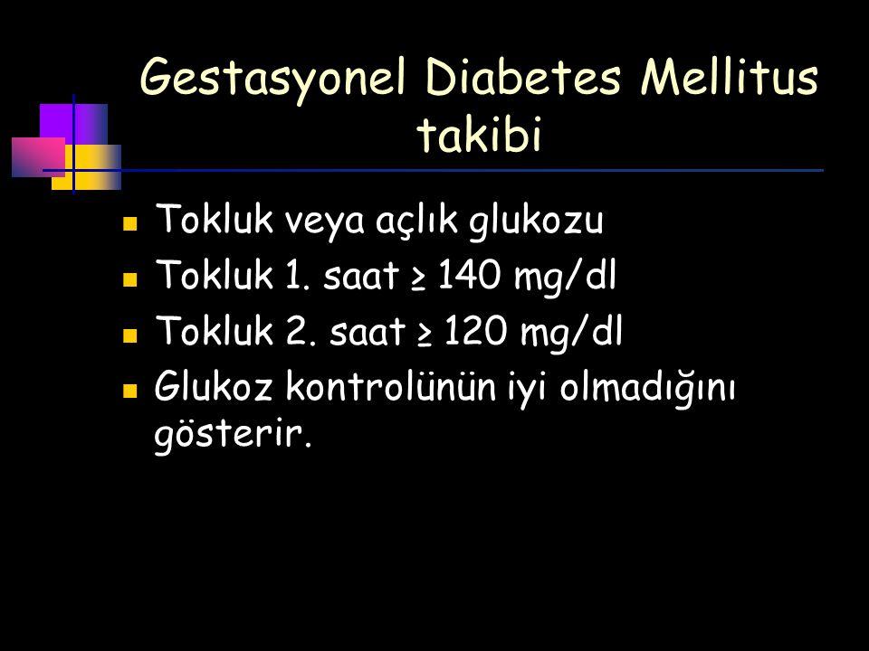 Gestasyonel Diabetes Mellitus takibi