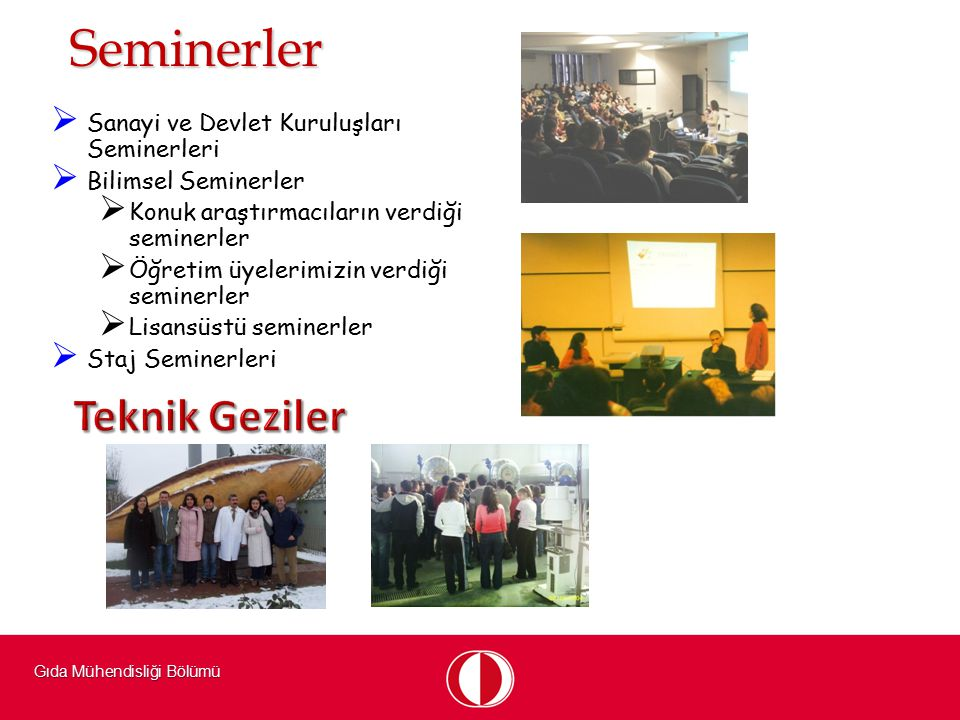Seminerler Teknik Geziler Sanayi ve Devlet Kuruluşları Seminerleri