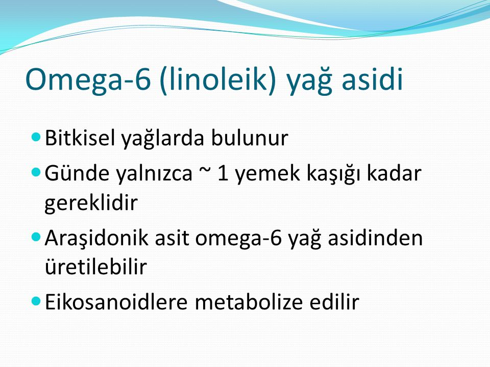 Omega-6 (linoleik) yağ asidi