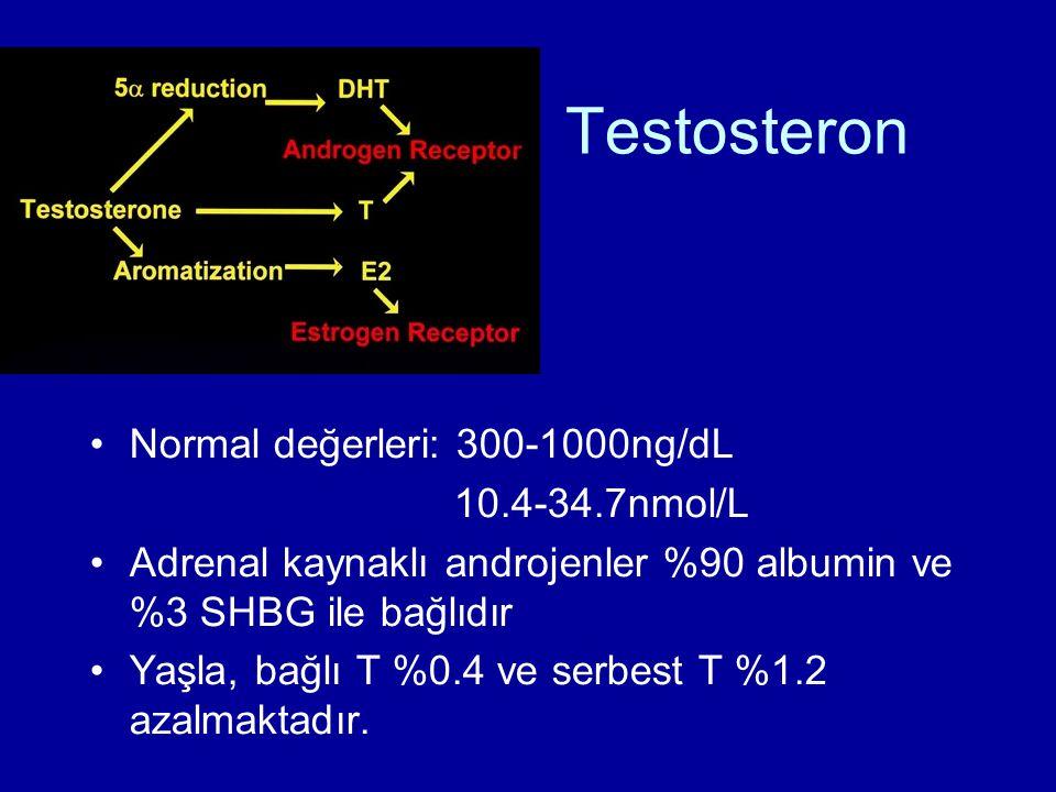 Testosteron Normal değerleri: 300-1000ng/dL 10.4-34.7nmol/L