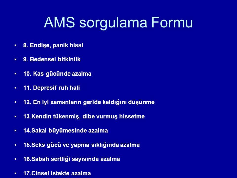 AMS sorgulama Formu 8. Endişe, panik hissi 9. Bedensel bitkinlik