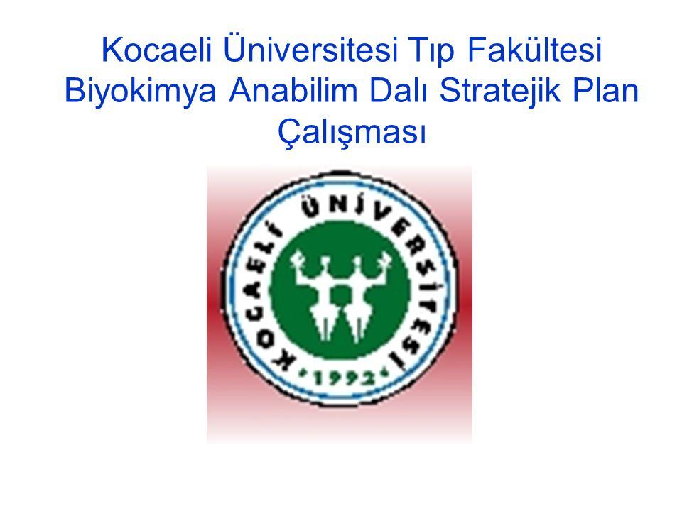 Kocaeli Üniversitesi Tıp Fakültesi Biyokimya Anabilim Dalı Stratejik Plan Çalışması