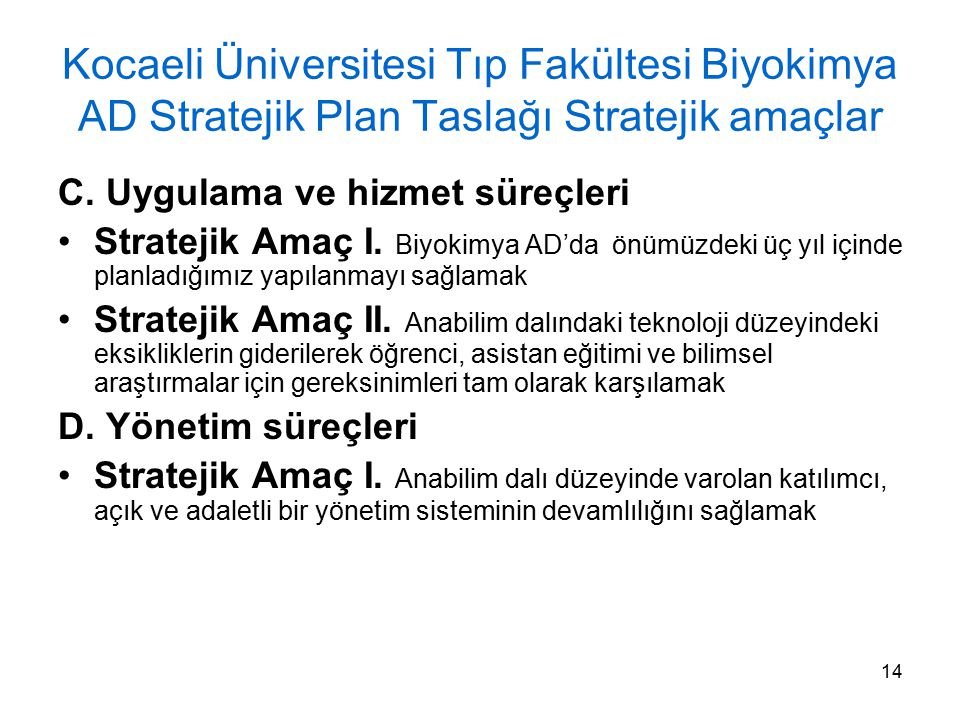 Kocaeli Üniversitesi Tıp Fakültesi Biyokimya AD Stratejik Plan Taslağı Stratejik amaçlar