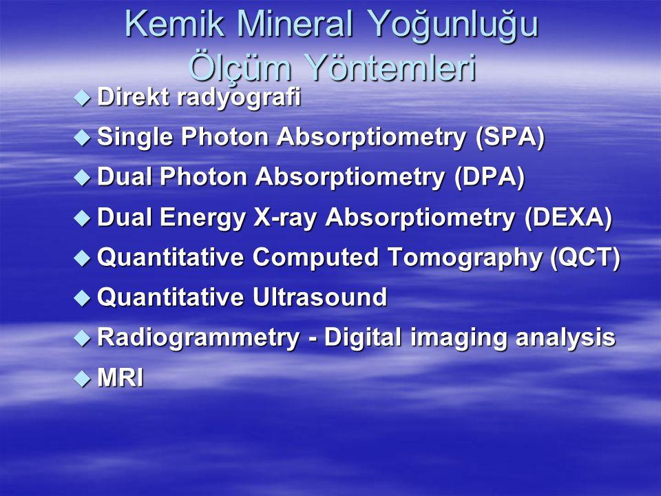 Kemik Mineral Yoğunluğu Ölçüm Yöntemleri