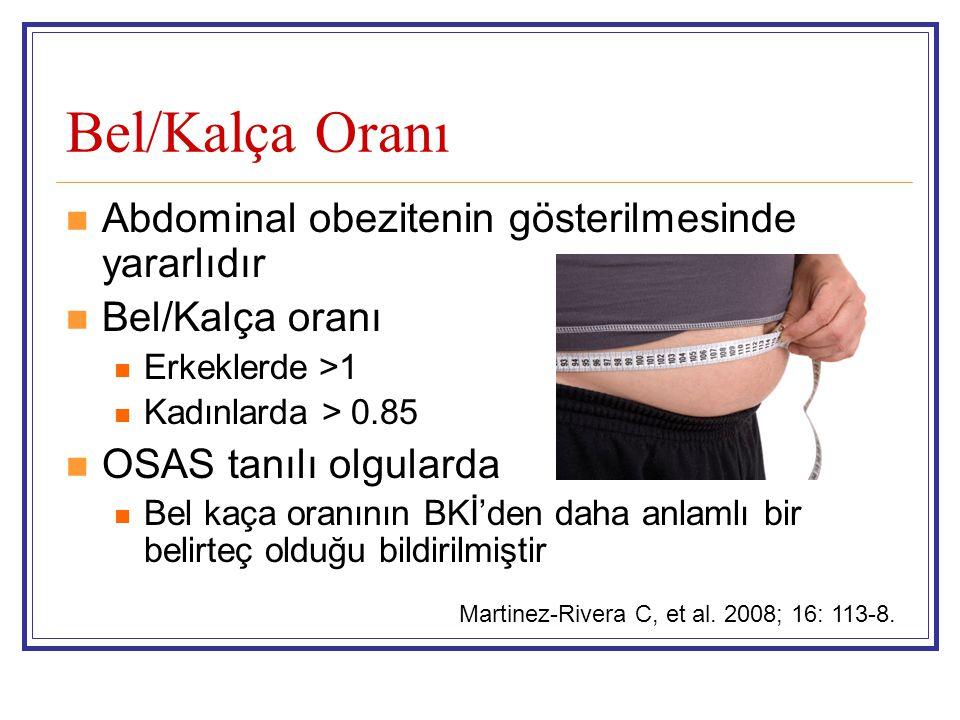 Bel/Kalça Oranı Abdominal obezitenin gösterilmesinde yararlıdır