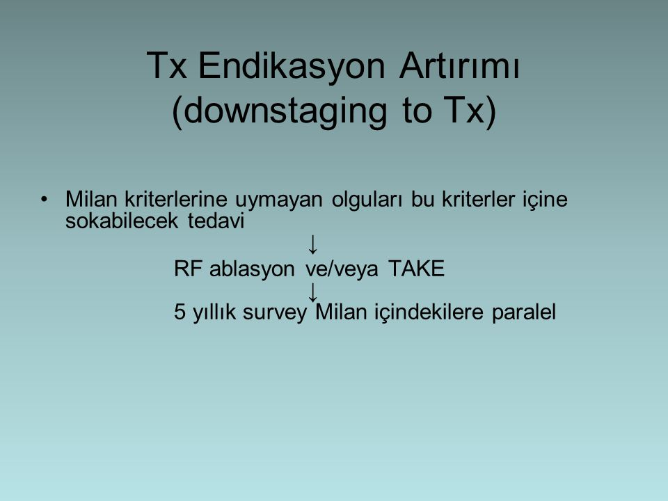 Tx Endikasyon Artırımı (downstaging to Tx)