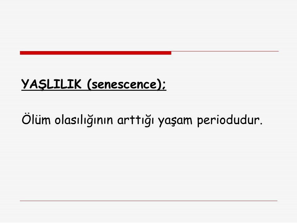 YAŞLILIK (senescence);