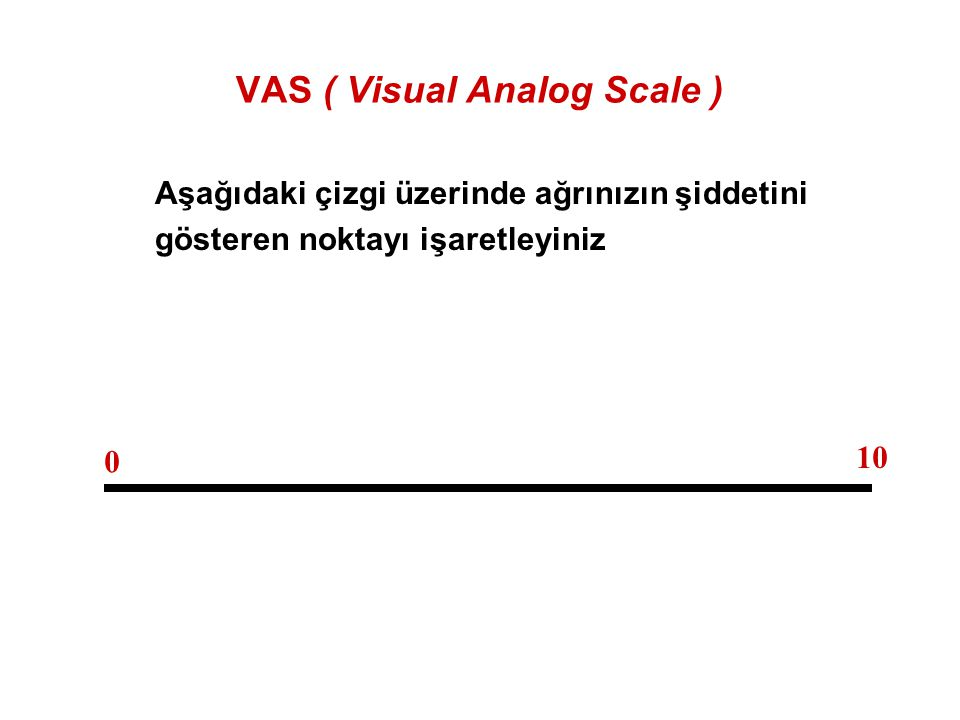VAS ( Visual Analog Scale )