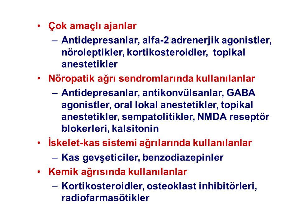 Çok amaçlı ajanlar Antidepresanlar, alfa-2 adrenerjik agonistler, nöroleptikler, kortikosteroidler, topikal anestetikler.