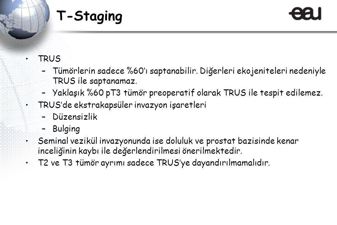 T-Staging TRUS. Tümörlerin sadece %60'ı saptanabilir. Diğerleri ekojeniteleri nedeniyle TRUS ile saptanamaz.