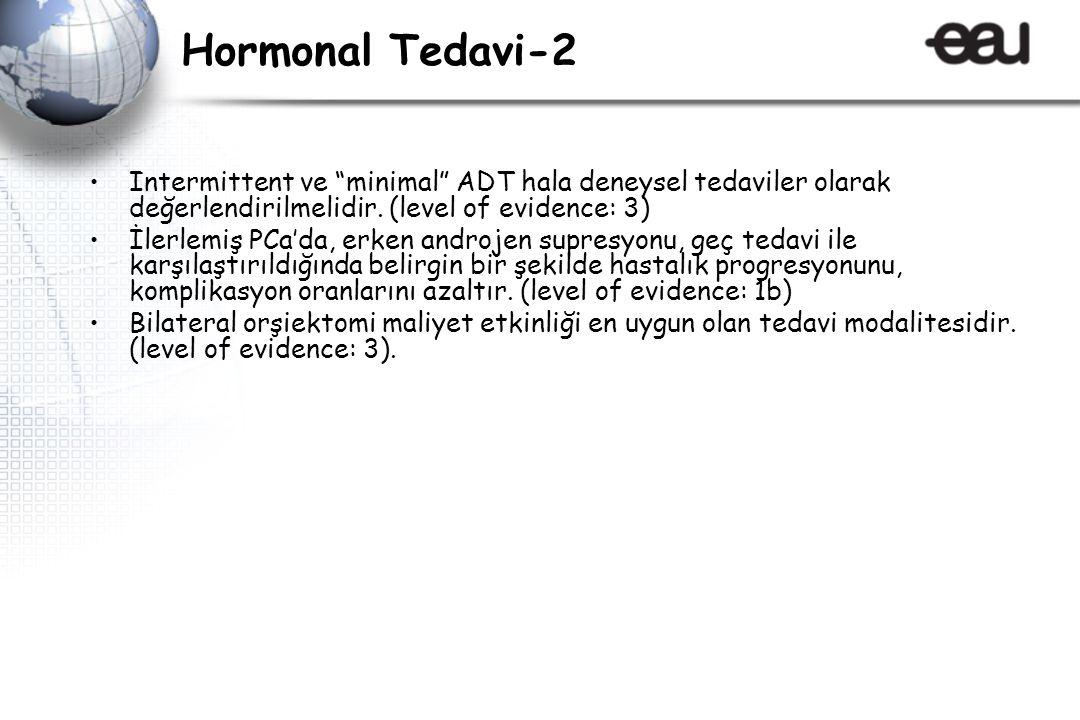 Hormonal Tedavi-2 Intermittent ve minimal ADT hala deneysel tedaviler olarak değerlendirilmelidir. (level of evidence: 3)