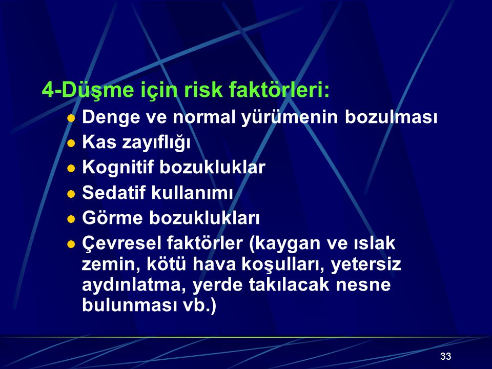 4-Düşme için risk faktörleri: