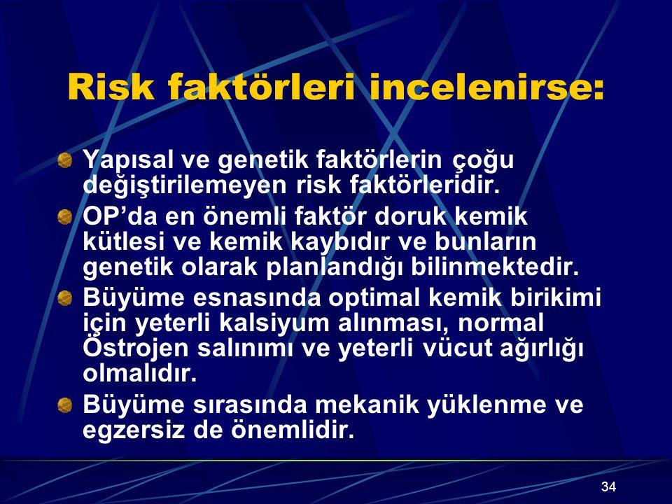 Risk faktörleri incelenirse: