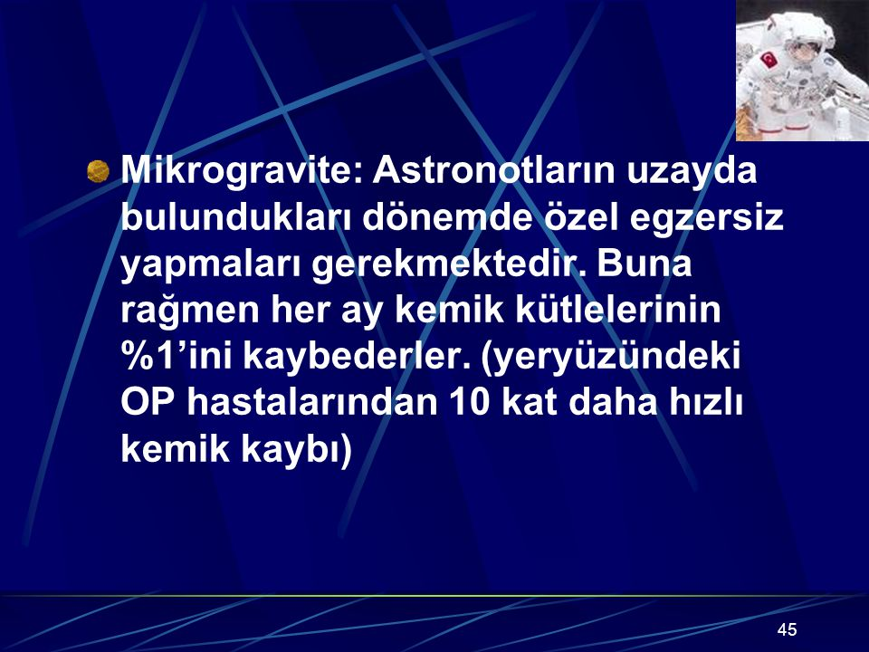 Mikrogravite: Astronotların uzayda bulundukları dönemde özel egzersiz yapmaları gerekmektedir.
