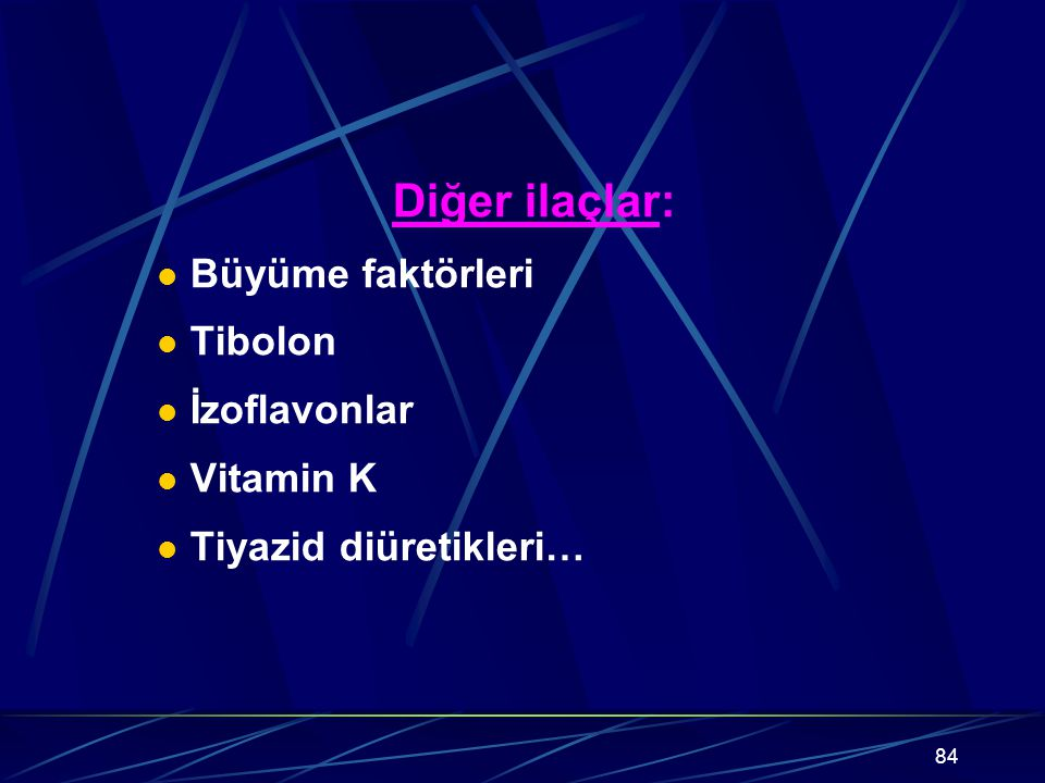 Diğer ilaçlar: Büyüme faktörleri Tibolon İzoflavonlar Vitamin K