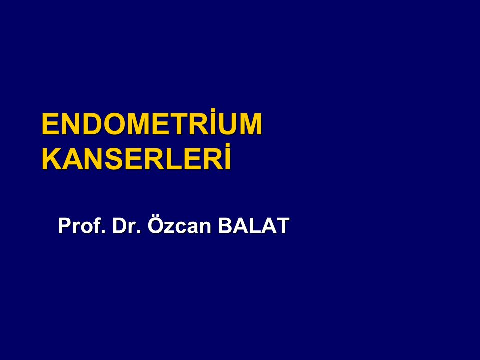 ENDOMETRİUM KANSERLERİ