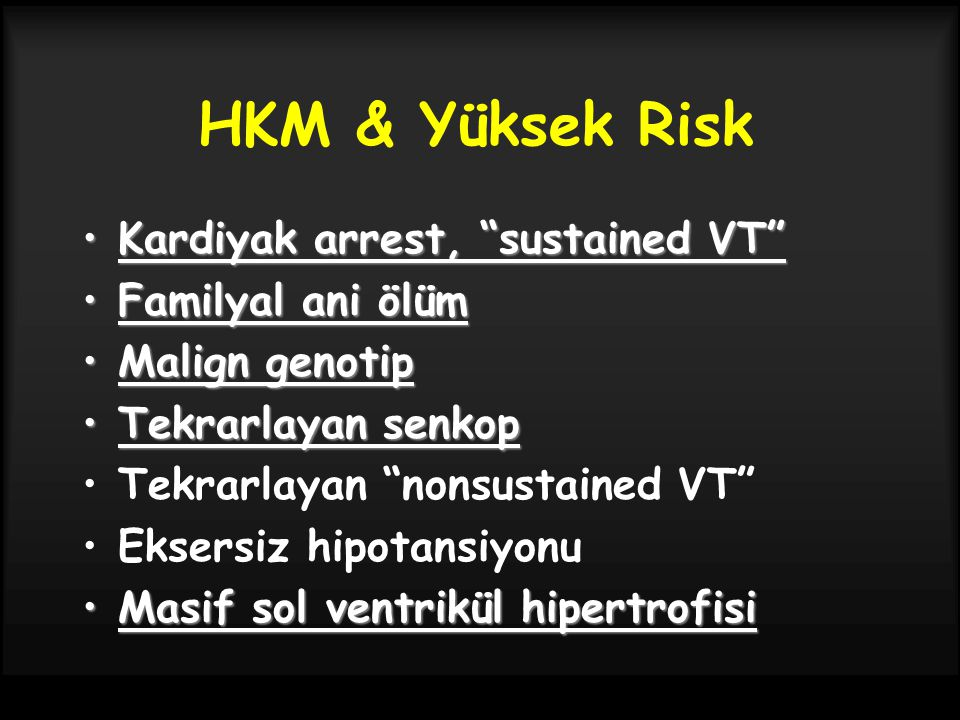 HKM & Yüksek Risk Kardiyak arrest, sustained VT Familyal ani ölüm