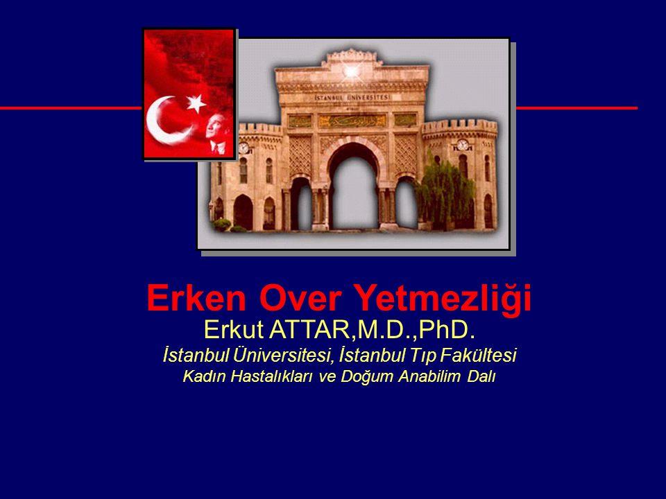 Erken Over Yetmezliği Erkut ATTAR,M.D.,PhD.