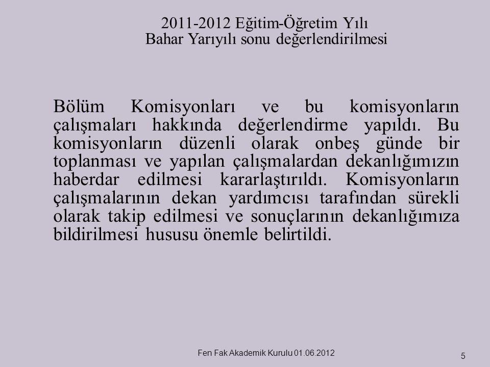 2011-2012 Eğitim-Öğretim Yılı Bahar Yarıyılı sonu değerlendirilmesi.