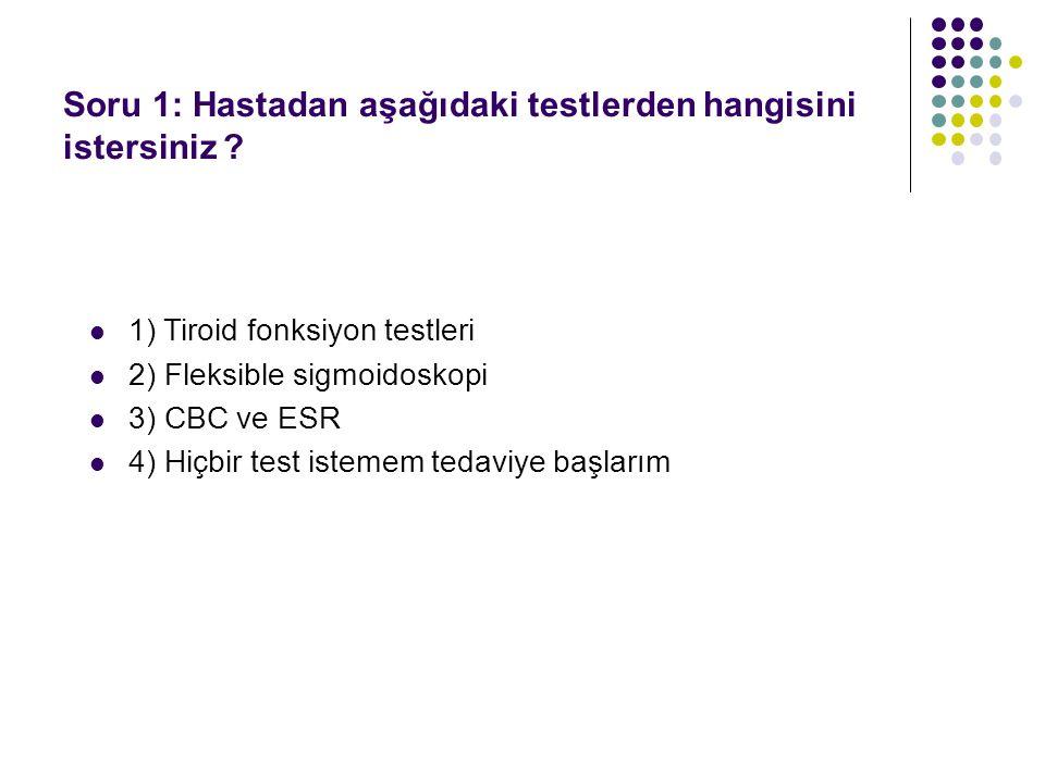 Soru 1: Hastadan aşağıdaki testlerden hangisini istersiniz