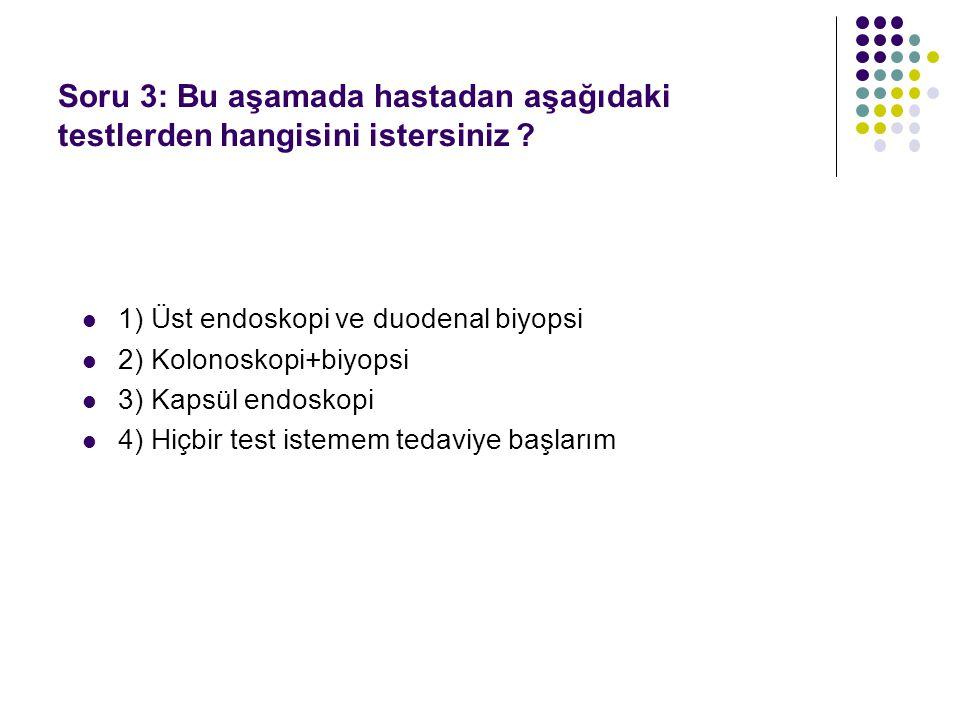 Soru 3: Bu aşamada hastadan aşağıdaki testlerden hangisini istersiniz
