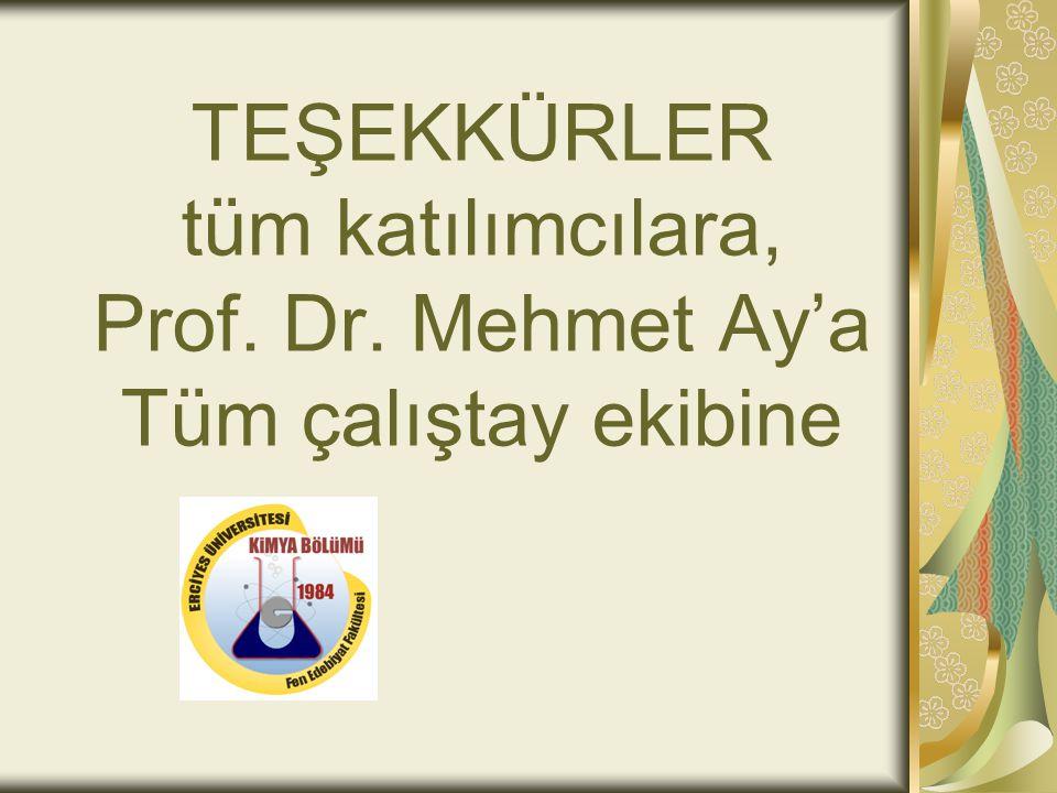 TEŞEKKÜRLER tüm katılımcılara, Prof. Dr