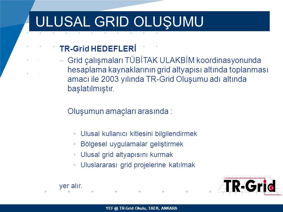 ULUSAL GRID OLUŞUMU TR-Grid HEDEFLERİ