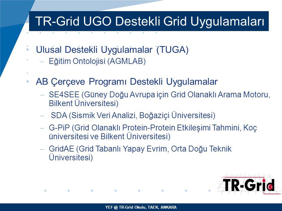 TR-Grid UGO Destekli Grid Uygulamaları